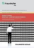 Marktstudie digitale Langzeitarchivierung.: Im Spannungsfeld zwischen Digital Preservation und Enterprise Information Archiving.