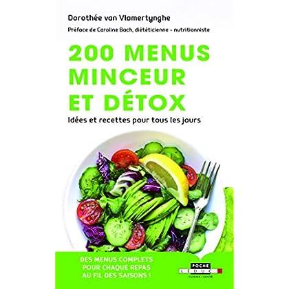 200 menus minceur et détox : Idées recettes pour tous les jours