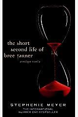 The Short Second Life Of Bree Tanner: An Eclipse Novella (Twilight Saga) Paperback