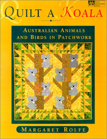 Quilt a Koala: Australian Animals and Birds in Patchwork (That Patchwork Place) (Quilt Tier Blocks)
