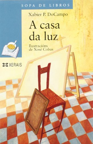 A casa da luz (Infantil E Xuvenil - Sopa De Libros - De 12 Anos En Diante) por Xabier P. DoCampo