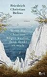 'Wenn die Chinesen Rügen kaufen, dann denkt an mich' von Friedrich Christian Delius