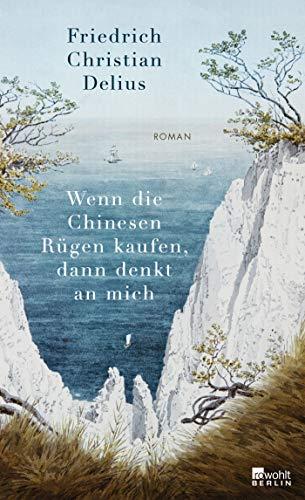 Buchseite und Rezensionen zu 'Wenn die Chinesen Rügen kaufen, dann denkt an mich' von Friedrich Christian Delius