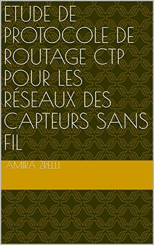 Etude de protocole de routage CTP pour les réseaux des capteurs sans fil par Amira Zrelli