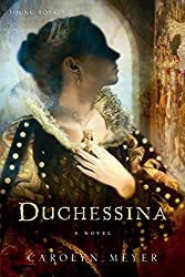 Duchessina: A Novel of Catherine de' Medici (Young Royals Books (Quality))