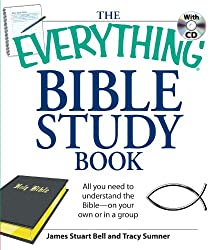 The Everything Bible Study Book: All you need to understand the Bible--on your own or in a group: All You Need to Start and Run Your Own Bible Study Group (Everything®)