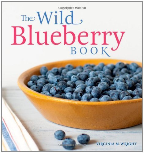 The Wild Blueberry Book by Wright, Virginia (2011) Hardcover
