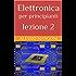Elettronica per principianti lezione 2