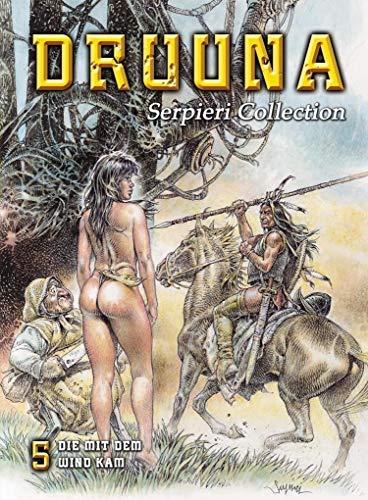Serpieri Collection - Druuna 5: Die mit dem Wind kam (Erwachsene Comics Für)