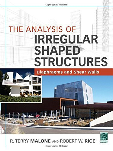 The Analysis of Irregular Shaped Structures Diaphragms and Shear Walls by Terry R. Malone (2011-11-10)