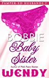 Best Pampers Adult Diapers - Bobbie Baby Sister (Pamper-ed Husbands Series Book 7) Review