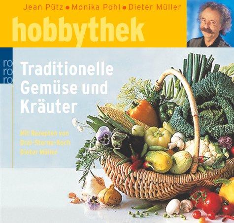 Traditionelle Gemüse und Kräuter: (mit Rezepten von Drei-Sterne-Koch Dieter Müller) - Kräuter-putz