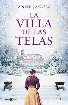 La villa de las telas (Spanish Edition) by [Jacobs, Anne]