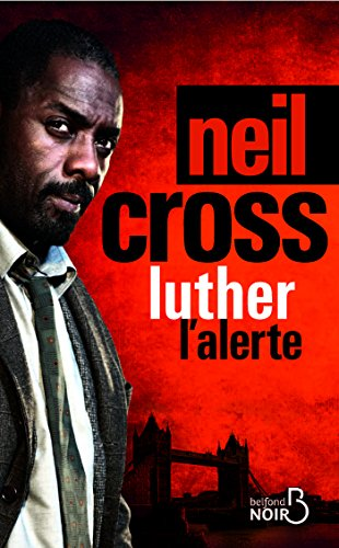 Luther : l'alerte (BELFOND NOIR) par Neil CROSS