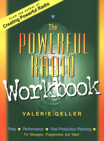 The Powerful Radio Workbook: The Prep, Performance & Post Production Planning
