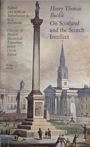 On Scotland and the Scotch Intellect (Classics of British Historical Literature) by Henry Thomas Buckle (1972-03-31)