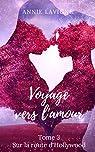 Voyage vers l'amour, tome 3 : Sur la route d'Hollywood par Lavigne
