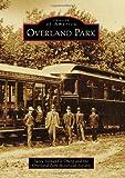 Overland Park (Images of America) by Suzee SoldanEls Oberg (2012-12-03)