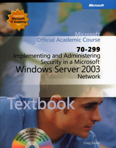 70-299 Implementing and Administering Security in a Microsoft Windows Server 2003 Network Package (Microsoft Official Academic Course)