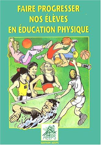 Faire progresser nos élèves en éducation physique