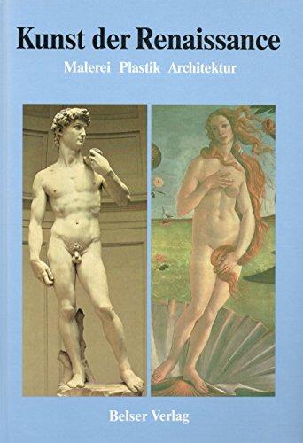 Die Kunst der Renaissance: Malerei Plastik Architektur. Band 8