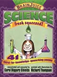 BrainJuice: Science, Fresh Squeezed! by Carol Diggory Shields (2003-09-01)
