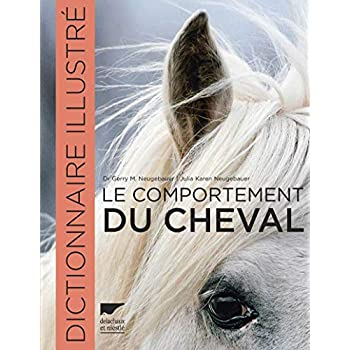 Le comportement du cheval. Dictionnaire illustré
