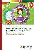 Bases de informação para o atendimento a clientes: Organização e uso de scripts de atendimento para call centers