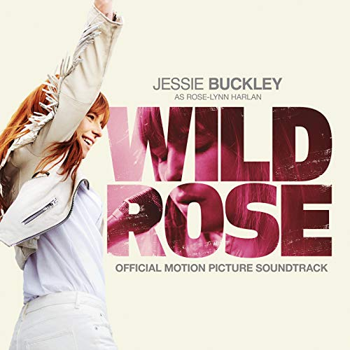Wild Rose (Official Motion Pic...