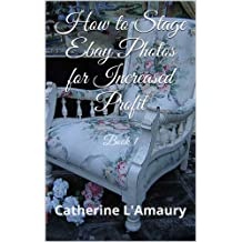 How to Stage Ebay Photos for Increased Profit Book 1 (English Edition)