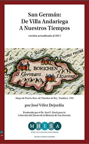 San Germán: De Villa Andariega Hasta Nuestros Tiempos (Museo de la Historia de San Germán nº 2) (Spanish Edition) - De Villa Tiempo Del