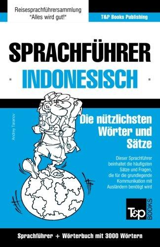 Sprachführer Deutsch-Indonesisch und thematischer Wortschatz mit 3000 Wörtern