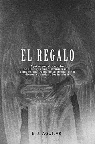 EL REGALO eBook: Enrique Jose Aguilar: Amazon.es: Tienda Kindle