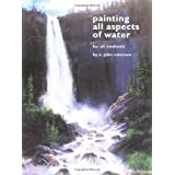 Painting All Aspects of Water for All Mediums