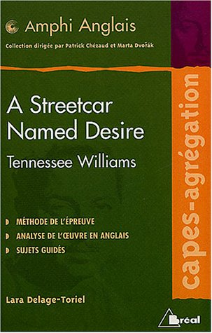 A streetcar named Desire, de Tennessee Williams