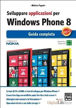 Sviluppare applicazioni per Windows Phone 8 (Digital LifeStyle Pro) di [Pagani, Matteo]