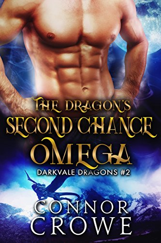 The Dragon's Second Chance Omega (Darkvale Dragons Book 2) (English Edition)