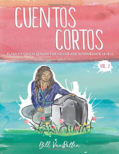 Cuentos cortos Volume 2: Flash Fiction in Spanish for Novice and Intermediate Levels