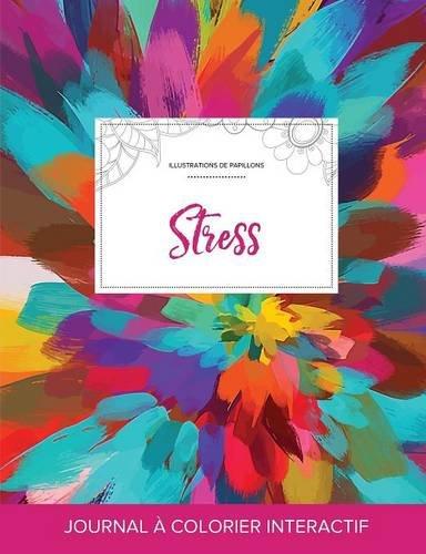 Journal de Coloration Adulte: Stress (Illustrations de Papillons, Salve de Couleurs) par Courtney Wegner