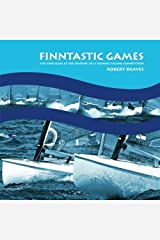 By Robert Deaves FINNtastic Games: The Finn Class at the London 2012 Olympic Sailing Competition [Paperback] Paperback
