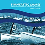 FINNtastic Games: The Finn Class at the London 2012 Olympic Sailing Competition by Robert Deaves (2012-12-03)