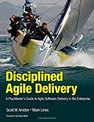 Disciplined Agile Delivery: A Practitioner's Guide to Agile Software Delivery in the Enterprise (IBM Press) by Scott W. Ambler (2012-06-02)