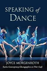 Speaking of Dance: Twelve Contemporary Choreographers on Their Craft