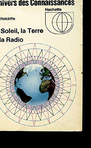 Le soleil, la terre et la radio par RATCLIFFE J.A