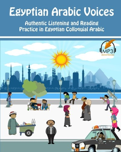 Egyptian Arabic Voices: Authentic Listening and Reading Practice in Egyptian Colloquial Arabic: Volume 3 por Matthew Aldrich
