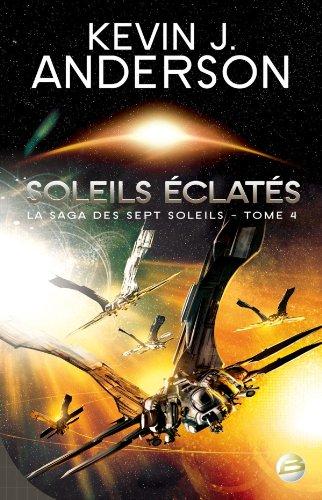 La Saga des Sept Soleils, tome 4 : Soleils éclatés