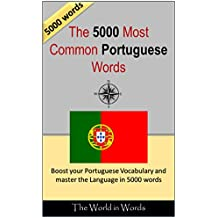 The 5000 most Common Portuguese Words : Vocabulary Training : Learn the Vocabulary you need to know to improve you Writing, Speaking and Comprehension (Portuguese Edition)