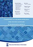 Compendio di neuroradiologia. Per tecnici sanitari di radiologia medica