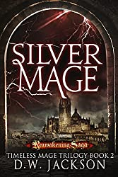 Silver Mage: Reawakening Saga (Timless Mage Trilogy Book 2) (English Edition)