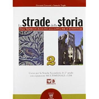 Le Strade Della Storia. Con Laboratorio. Con Espansione Online. Per Le Scuole Superiori: 2